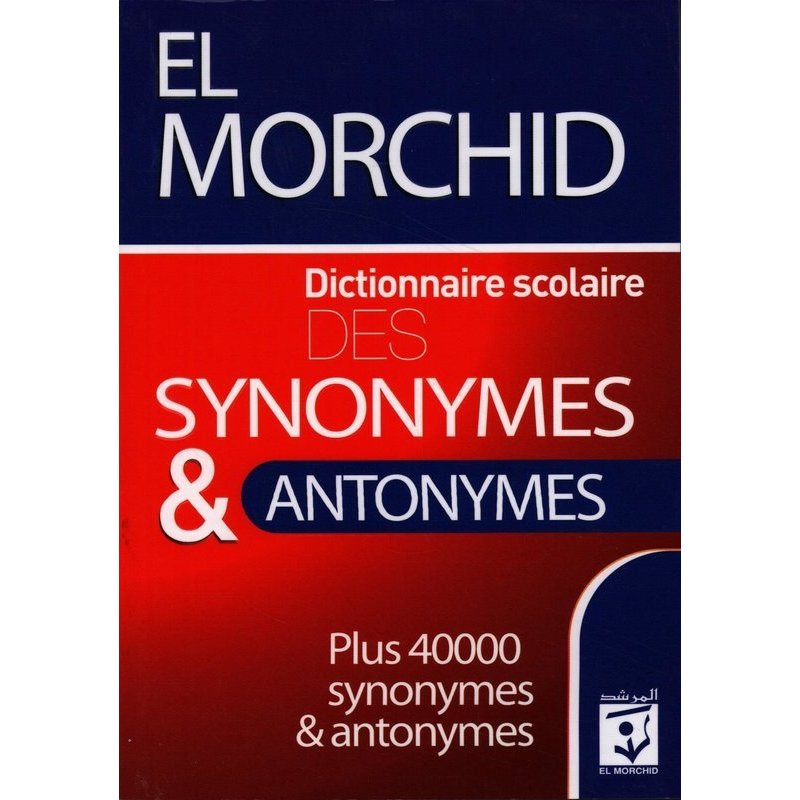 EL MORCHID DICTIONNAIRE DES SYNONYMES AND ANTONYMES